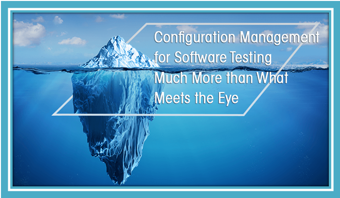 Configuration Management for Software Testing